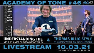 Academy of Tone #46: understanding the AMP1 custom controls + Playing with an orchestra Thomas style