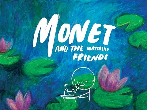 Monet and the Waterlily Friends : A Children's Book