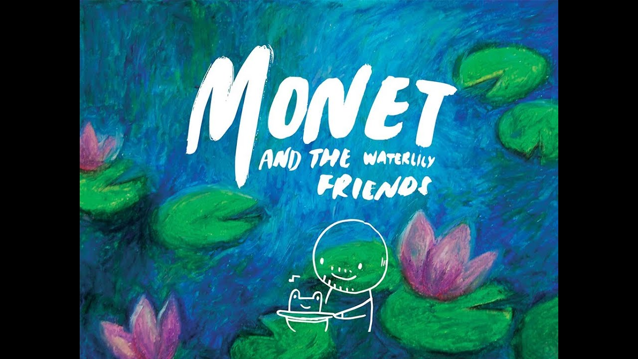 Monet And The Waterlily Friends A Childrens Book Youtube