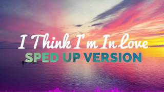 I Think I'm In Love- Kat Dahlia (Sped Up Remix)