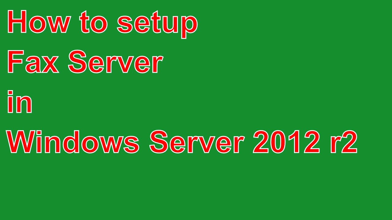 how to setup fax server in windows server 2012 r2 youtube