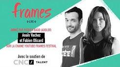 FRAMES Live #10 - Anaïs Vachez et Fabien Olicard
