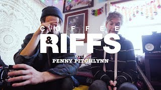 Coffee and Riffs, Part Seventy Seven (Penny Pitchlynn)