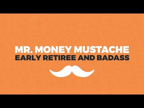 Early Retirement with Mr. Money Mustache