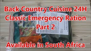 Review of Ration Available in SA:  Back Country Cuisine 24H Classic Ration Pack Part 2 of 2