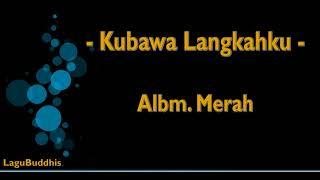 Lagu Buddhis Kubawa Langkahku