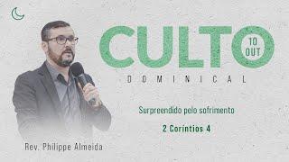 Culto Noite - Domingo 10/10/21 - Surpreendido pelo sofrimento - Rev. Philippe Almeida