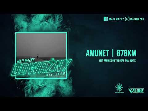 Mati Ważny - [05/07] - Amunet | 878km (OFICJALNY ODSŁUCH)