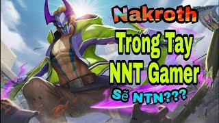 Liên Quân Mobile - Lần cuối chơi nakroth ở phiên bản cũ!   NNT Gamer