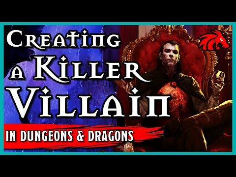 Bad Guys! Designing a Great Villain in D&D