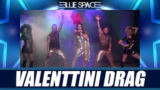 Blue Space Oficial - Valenttini Drag e Ballet - 02.03.19