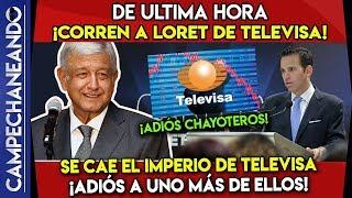 DE ULTIMA HORA ¡DESPIDEN A CARLOS LORET DE TELEVISA! DICEN QUE AMLO DIO LA ORDEN