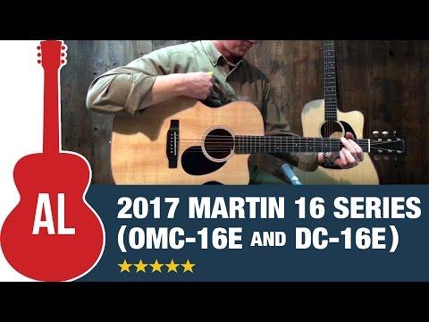 2017 Martin 16 Series! (OMC-16e and DC-16e)