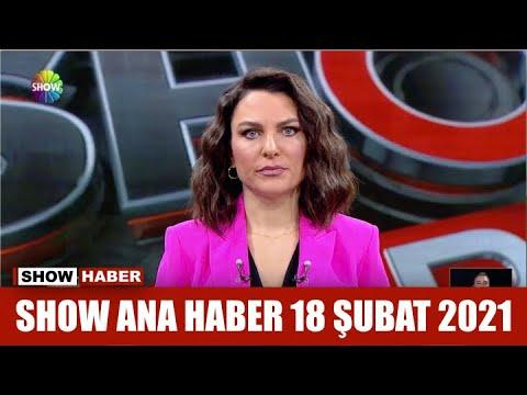 Show Ana Haber 18 Şubat 2021