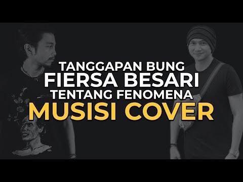Kata FIERSA BESARI tentang Musisi Cover, Hanin dan WAKTU YANG SALAH •