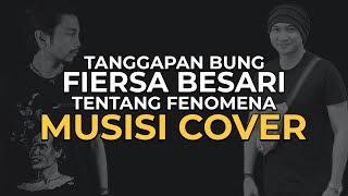 Download Kata FIERSA BESARI tentang Musisi Cover, Hanin dan WAKTU YANG SALAH •