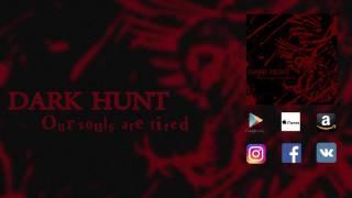 DARK HUNT- Our Souls Are Tired (Full Album) 2016