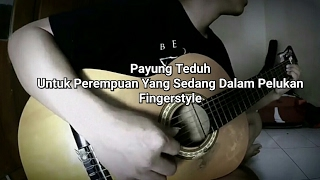 Download Lagu Payung teduh - Untuk perempuan yang sedang dalam pelukan gitar cover  fingerstyle mp3