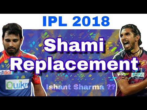 IPL 2018 : Top List Of Replacements Of Mohammed Shami In Delhi Daredevils