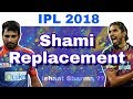 Download IPL 2018 : Top List Of Replacements Of Mohammed Shami In Delhi Daredevils