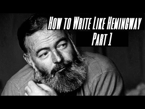 How To Write Like Hemingway | Part 1 - Parataxis