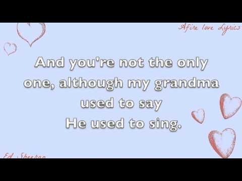 Afire love Ed Sheeran Lyrics - YouTube