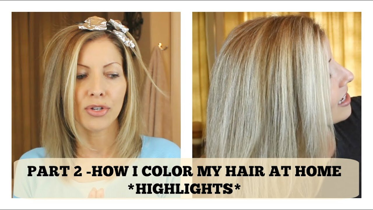 Part 2 - Home Hair Color - How I add chunky HIGHLIGHTS - YouTube