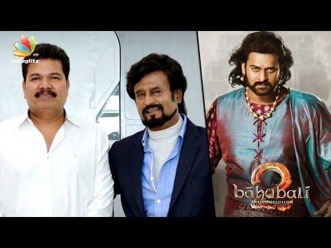 Baahubali 2 is 'Pride of Indian Cinema' : Rajini & Shankar praises Director SS Rajamouli