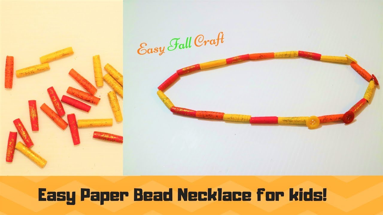 Paper Bead Necklace Craft For Kids Easy Diy Fall Craft For