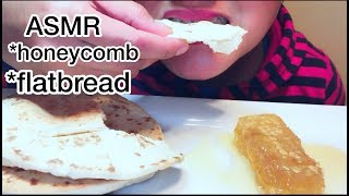 ASMR HONEYCOMB + FLATBREAD ( Soft crunch and sticky eating sounds) No Talking