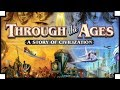 Through the Ages - (Sid Meier's Civilization Style Board Game)