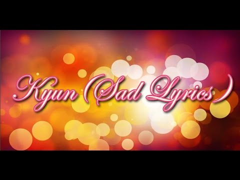 Kyun (Sad Lyrical Song) | Kambakkht Ishq | Akshay Kuma | Kareena Kapoor | mOnash cReaTion
