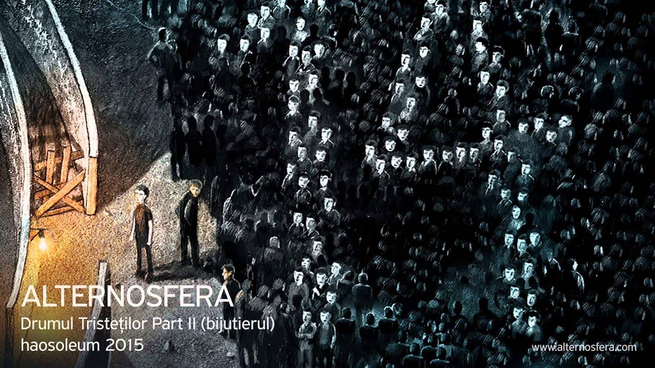 alternosfera-drumul-tristetilor-part-ii-bijutierul-official-audio-alternosfera