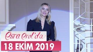 Esra Erol'da 18 Ekim 2019 - Tek Parça