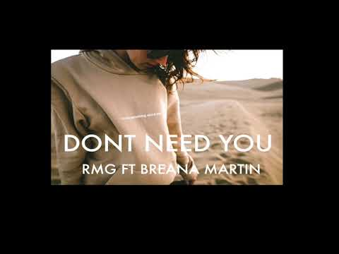 RMG FT BREANA MARTIN -DONT NEED YOU