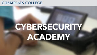 Digital Forensics & Cybersecurity Academy | Champlain College