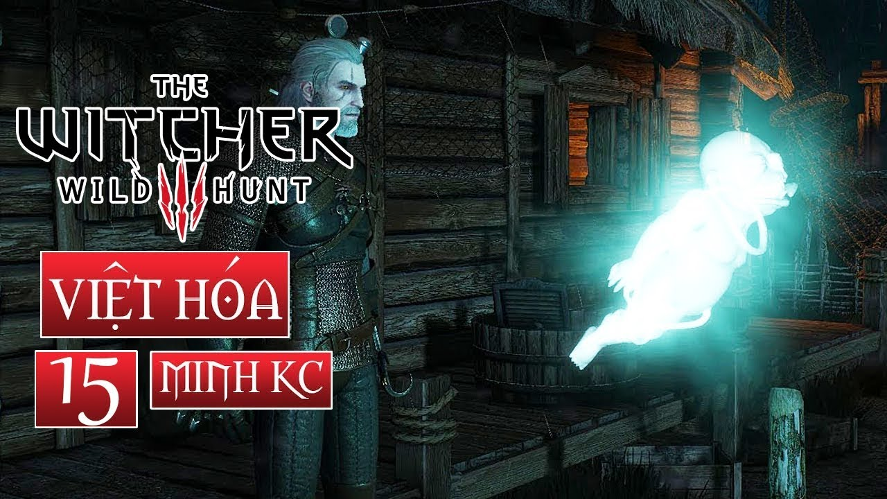 #15 THE WITCHER 3 VIỆT HÓA: LINH HỒN DẪN ĐƯỜNG - MINH KÍNH CẬN