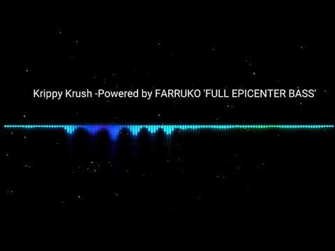 Krippy Krush -Powered by FARRUKO '''Full Epicenter Bass'''