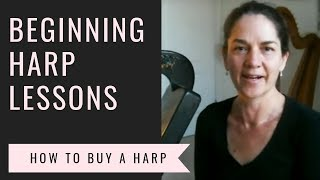 Getting Started with Harps - Class 1: How to Buy a Harp