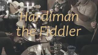 Hardiman the Fiddler (Slow Session)