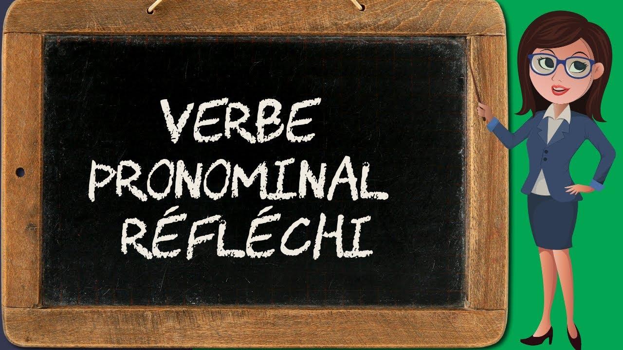 Verbe 12 Verbe Pronominal Reflechi Bien Ecrire