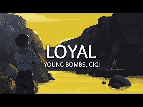 Young Bombs ‒ Loyal (Lyrics) ft. GiGi
