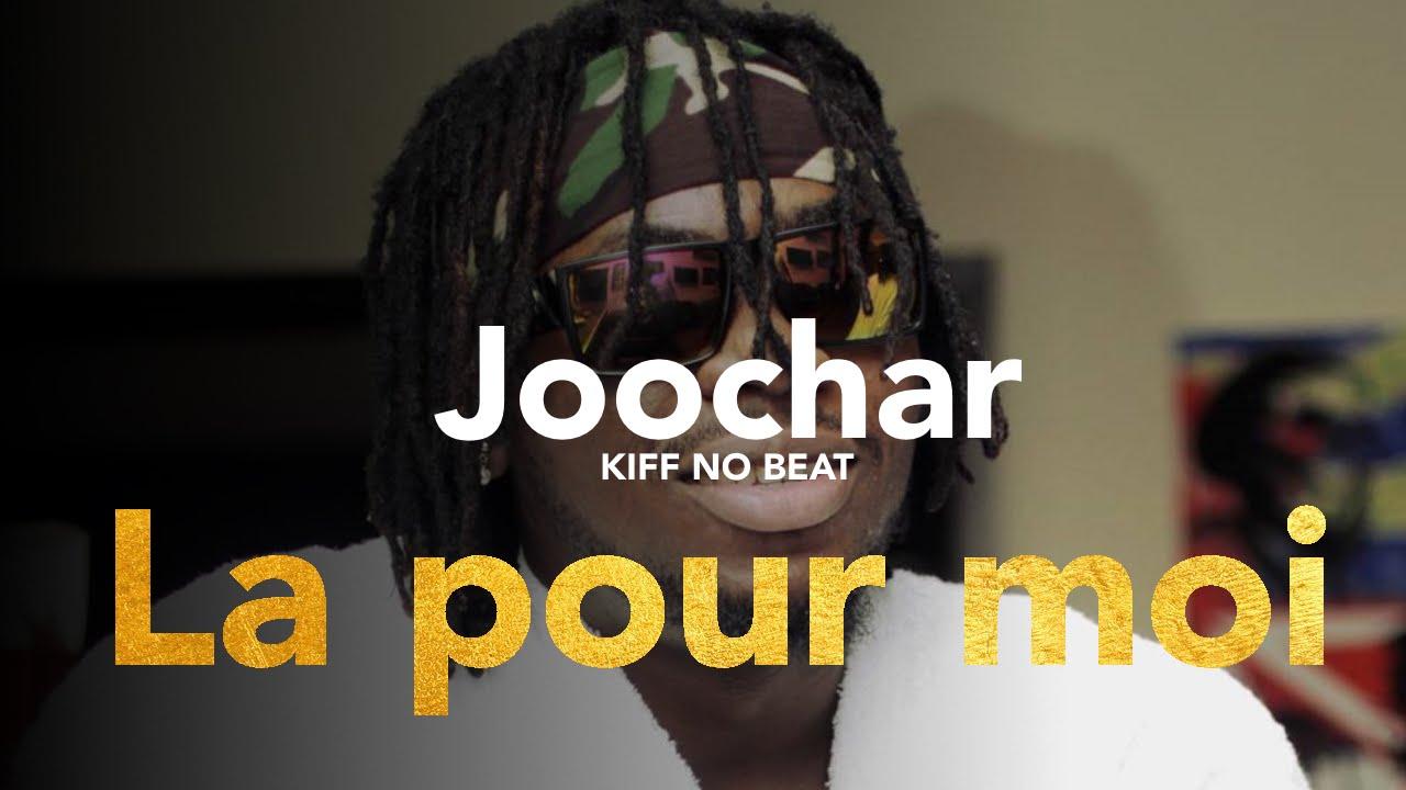 Joochar kiff no beat la pour moi hd youtube for Kiff no beat