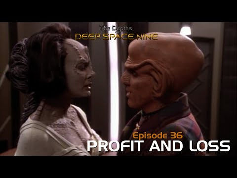 Depths of DS9 S2 Ep 18 - PROFIT AND LOSS