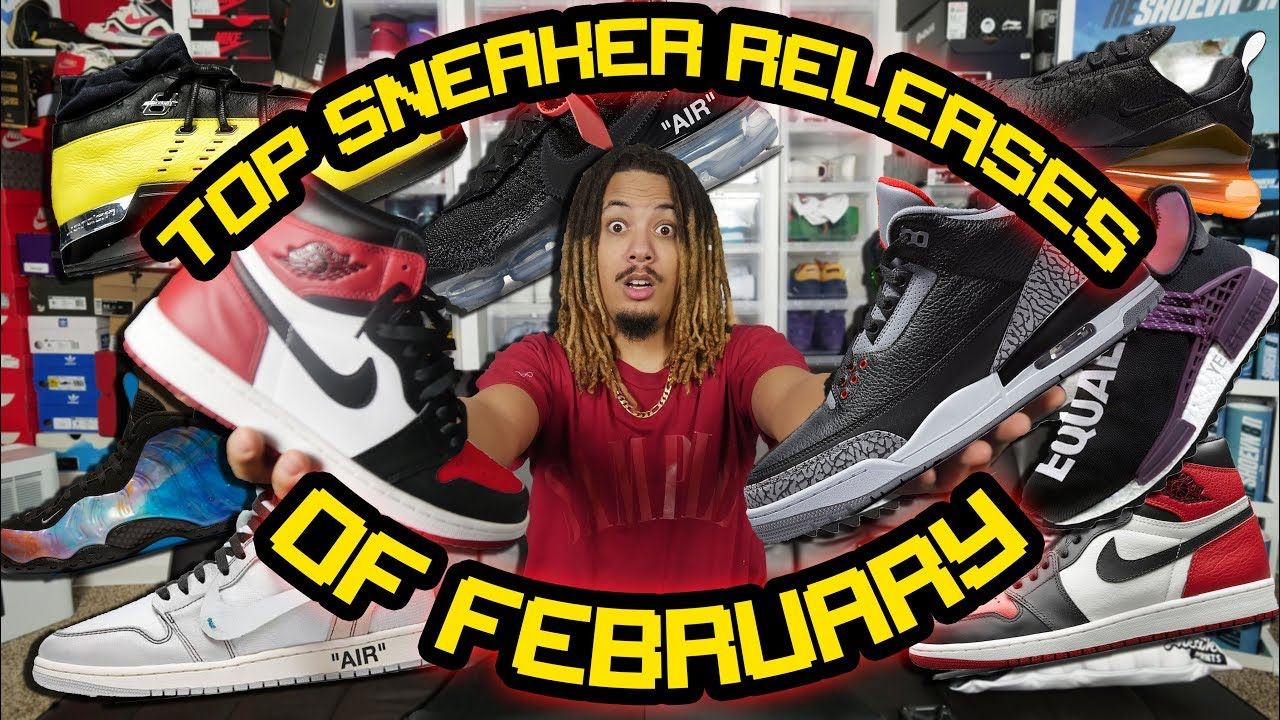287456cfb21010 TOP 10 SNEAKER RELEASES OF FEBRUARY 2018 !!! - YouTube