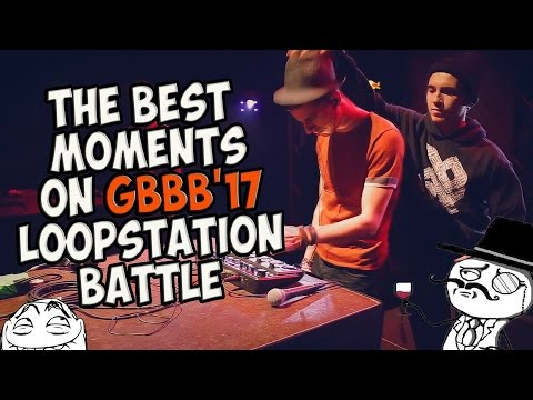 The Best Moments on Grand BeatBox Battle 2017 (LoopStation Battle)