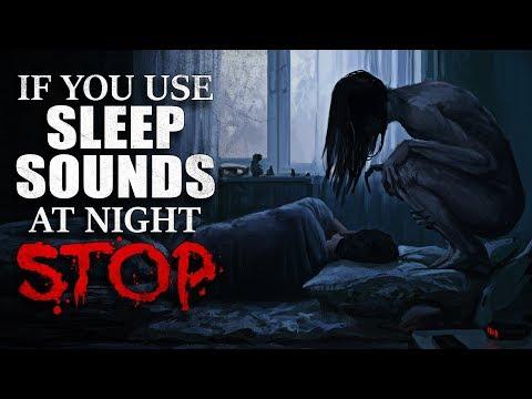"""If you use sleep sounds at night, STOP"" Creepypasta"