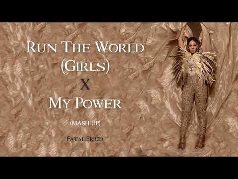 Beyoncé - Run The World (Girls) X My Power (MASH-UP)