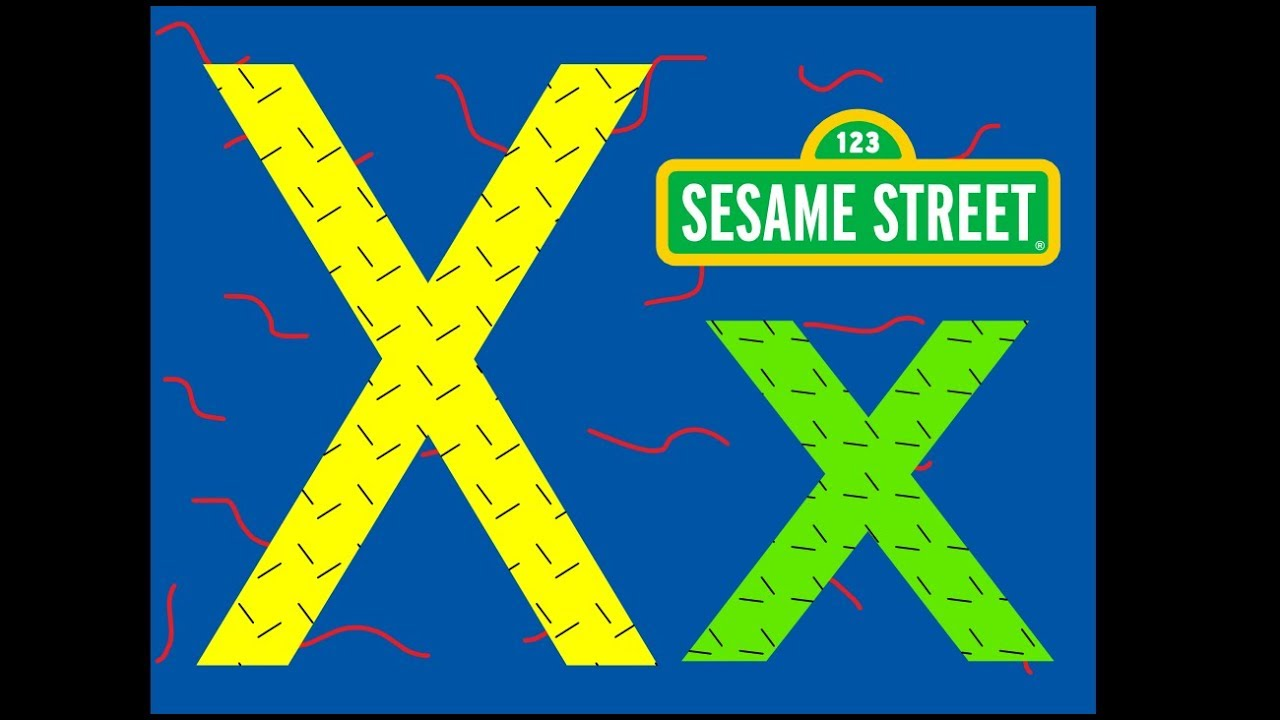 Sesame Street - The Letter X  Fan Rendition