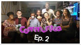 Communitea -  Ep 2
